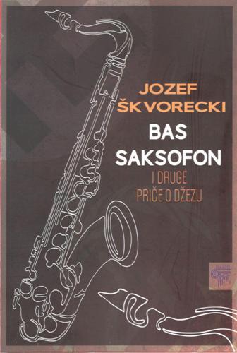 Бас саксофон и друге приче о џезу