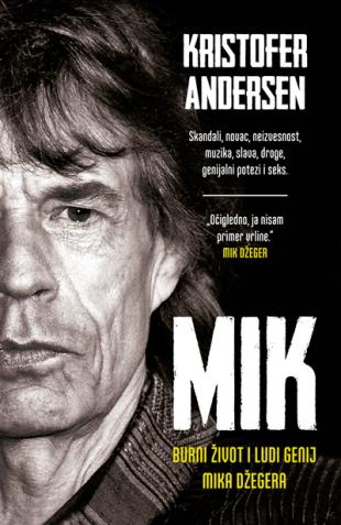 MIK – burni život i ludi genij Mika Džegera