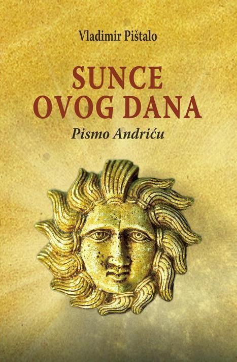 Сунце овог дана: Писмо Андрићу