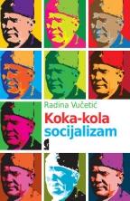 Кока-кола социјализам: американизација југословенске популарне културе шездесетих година XX века