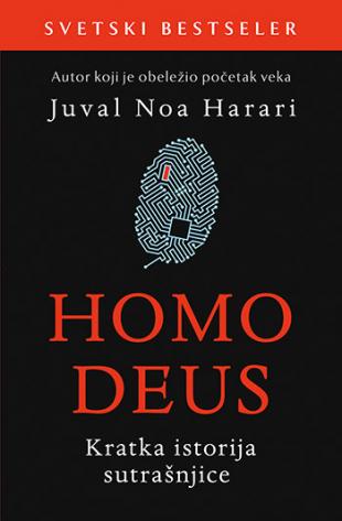 HOMO DEUS – Kratka istorija sutrašnjice